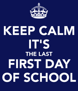 keep-calm-its-the-last-first-day-of-school